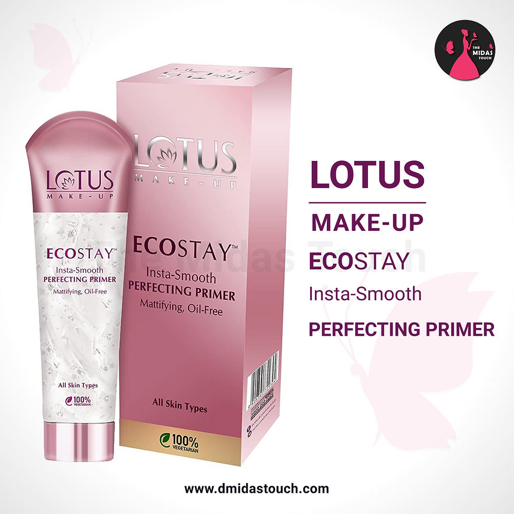 Lotus Makeup Ecostay Insta - Smooth Perfecting Primer Review - D Midas Touch