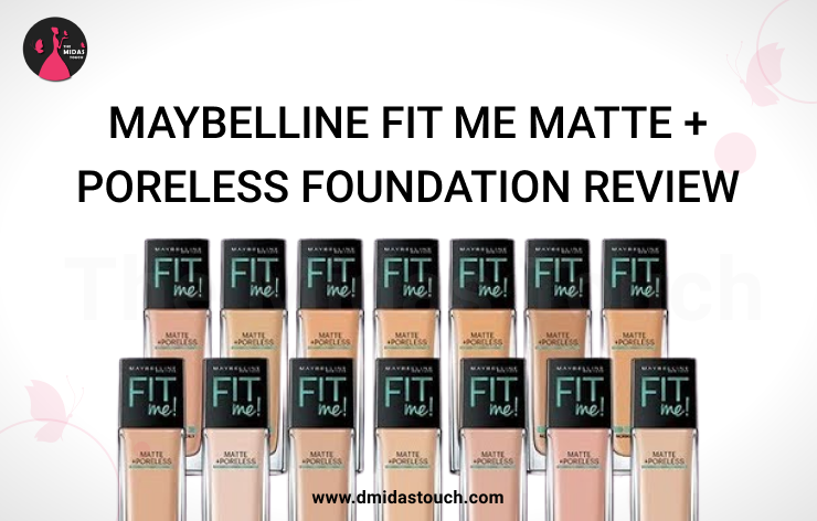 Maybelline Fit Me Matte + Poreless Foundation Review - D Midas Touch - Lifestyle Blogger