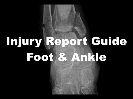Injury Report 101 – Foot & Ankle