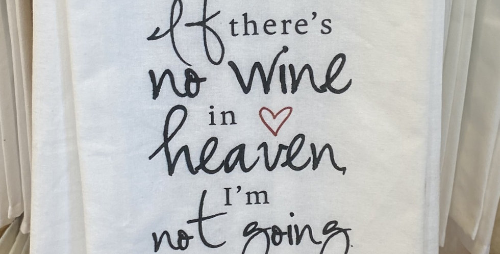 If there's no wine in heaven...