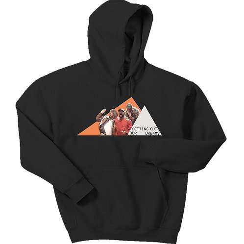 Getting Out Our Dreams Hoodie - Premium Quality
