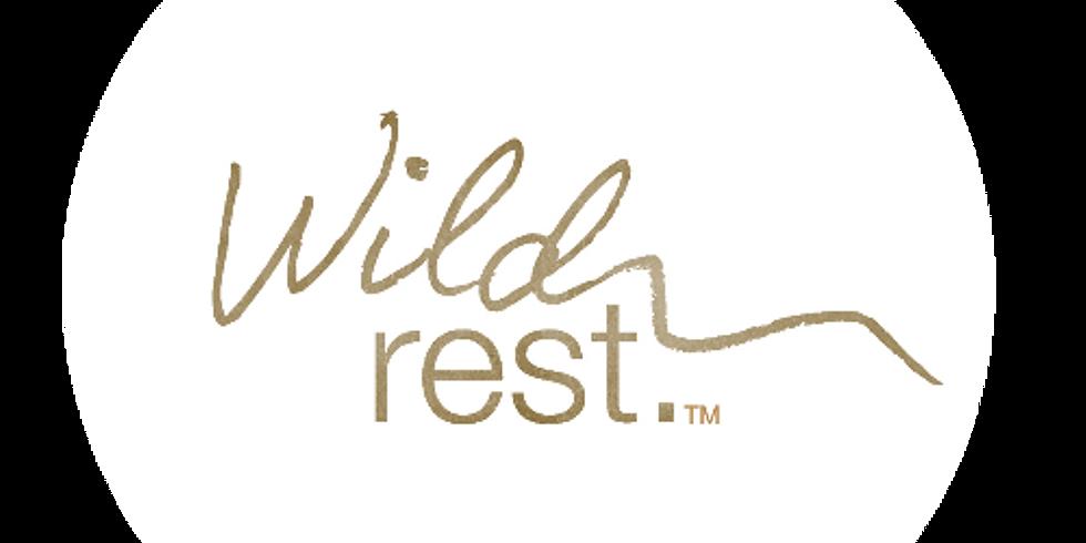 Wild Rest Connect 6pm