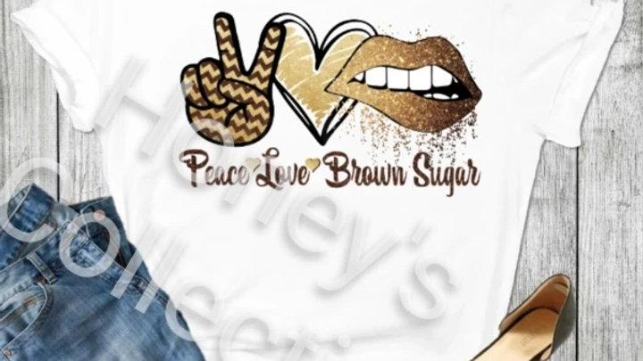 Peace Love Brown Sugar