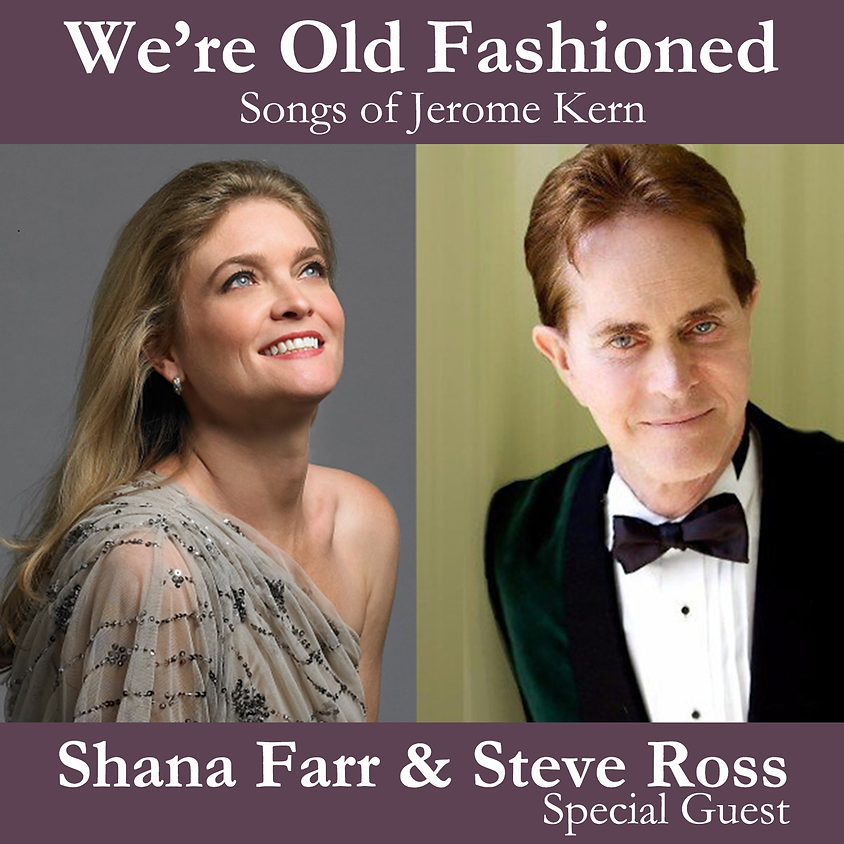 We're Old Fashioned: Shana Farr and Special Guest, Steve Ross