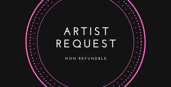 Non Refundable $75 Artist Request