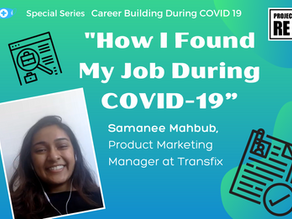 How I got my job during COVID: Advice from Samanee Mahbub, Product Marketing Manager at Transfix