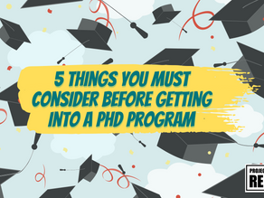 5 Things You MUST Consider Before Getting Into a PhD Program