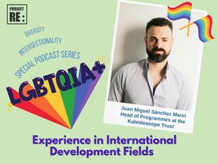 LGBTQ+ Experience in International Development Fields with Juan Miguel Sánchez Martín