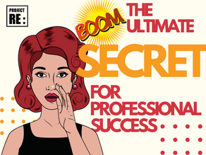The Ultimate Secret for Professional Success