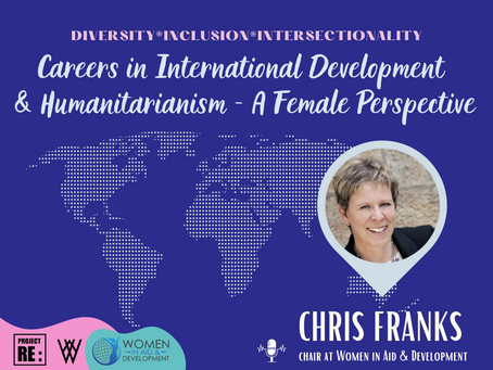 【EP1】Careers in International Development & Humanitarianism - A Female Perspective with Chris Franks
