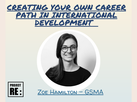 Creating Your Own Career Path in International Development - With Zoe Hamilton
