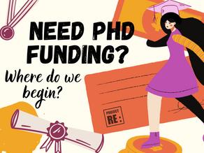 Need PhD funding? Where do we begin?