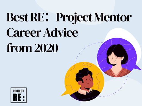 Best RE:Project Mentor Career Advice from 2020