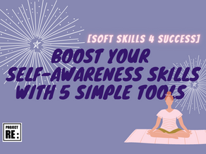 【Soft Skills for Professional Success】Boost Your Self-Awareness Skills with 5 Simple Tools