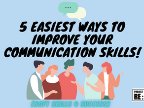 5 Easy Ways to Improve your Communication Skills!