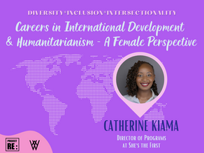 【EP6】Careers in International Development & Humanitarianism - A Female Perspective with Kate Kiama