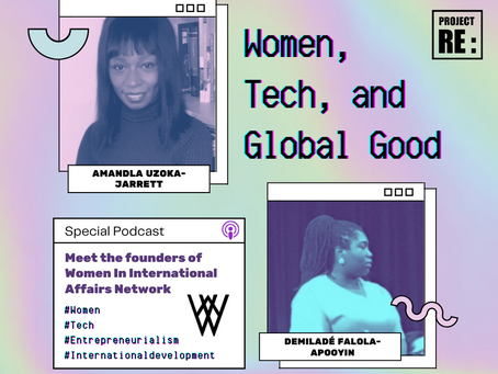 Women, Tech, and Global Good - Meet the founders of Women in International Affairs Network