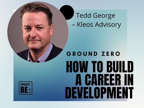 Ground Zero? How to Build a Career in International Development with Tedd George