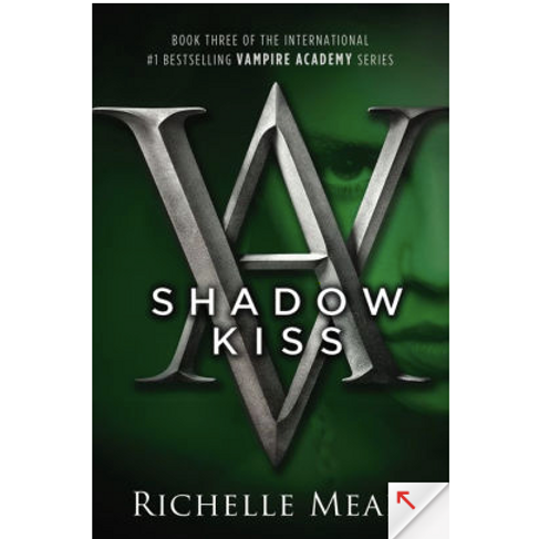 Shadow Kiss by Richelle Mead (Vampire Academy Series #3)