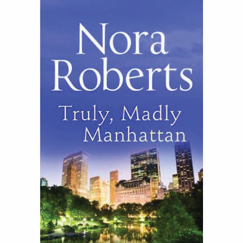 Truly Madly Manhattan by Nora Roberts