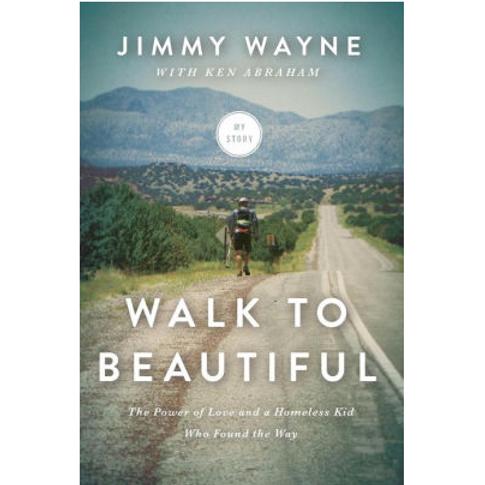Walk to Beautiful by Jimmy Wayne
