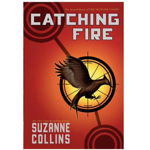 Catching Fire  by Suzanne Collins (The Hunger Games Series #2)
