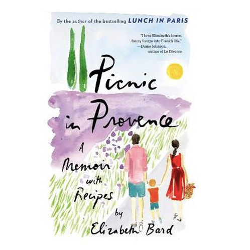 Picnic in Provence: A Memoir with Recipesby Elizabeth Bard