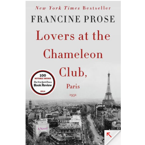 Love at the Chameleon Club, Paris 1932 by Francine Prose