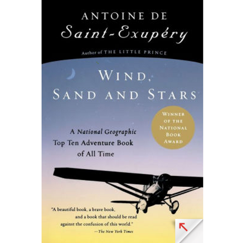 Wind, Sand, and Stars by Antoine De Saint- Exupery