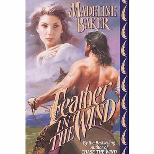 Feather in the Wind by Madeline Baker