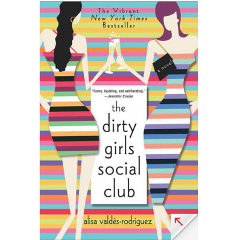 The Dirty Girls Social Club by Alisa Valdes- Rodriguez
