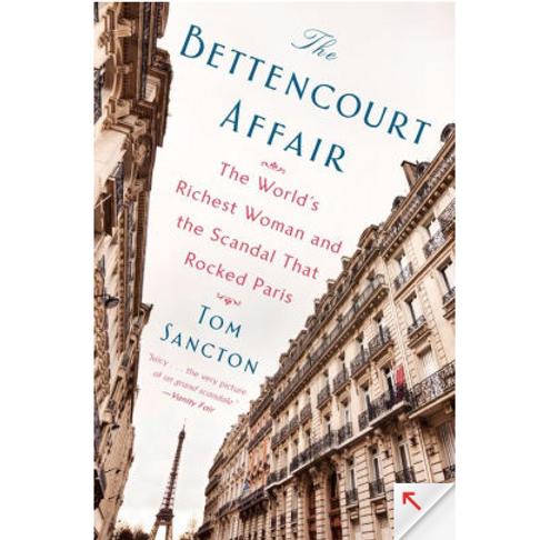 The Bettencourt Affairs by Tom Sancton