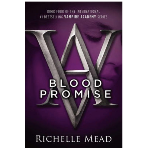 Bloom Promise by Richelle Mead (Vampire Academy Series #4)