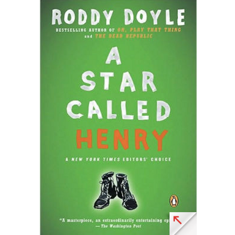 A Star Called Henry by Roddy Doyle