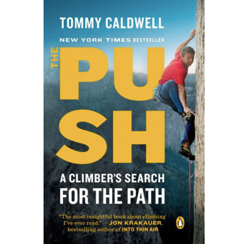 Push: A Climber's Search for the Path by Tommy Caldwell