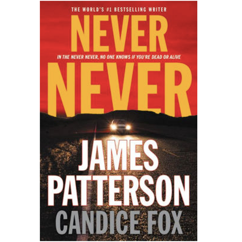 Never, Never by James Patterson