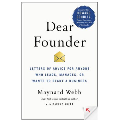 Dear Founder by Maynard Webb