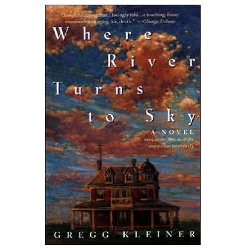 Where River Turns to Sky by Gregg Kleiner