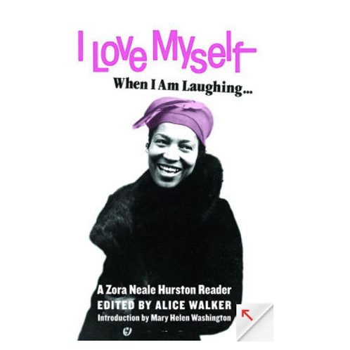 I Love Myself When I Am Laughing by Zora Neale Hurston