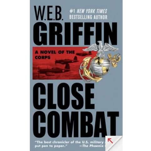 Close Combat by W.E.B. Griffin