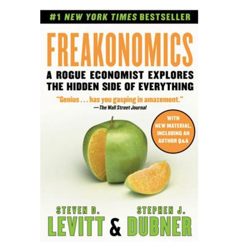 Freakanomics by Steven D. Levitt and Stephen J. Dubner