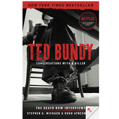 Ted Bundy: Conversations With a Killer by Stephen G. Michaud