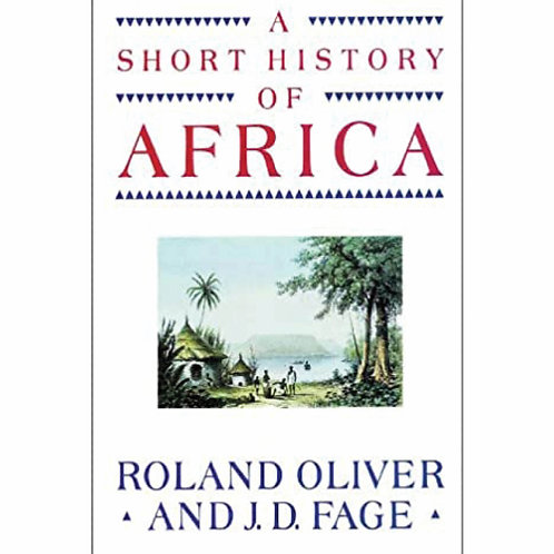 A Short History of Africa by Roland Oliver and J.D. Fage