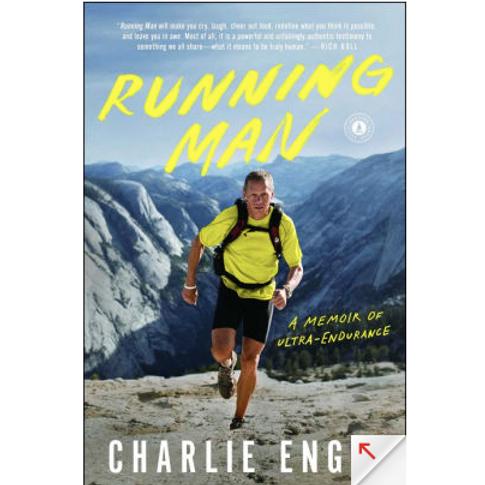 Running Man: A Memoir of Ultra-Endurance by Charlie Engle