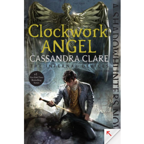 Clockwork Angel by Cassandra Clare (The Infernal Devices#1)