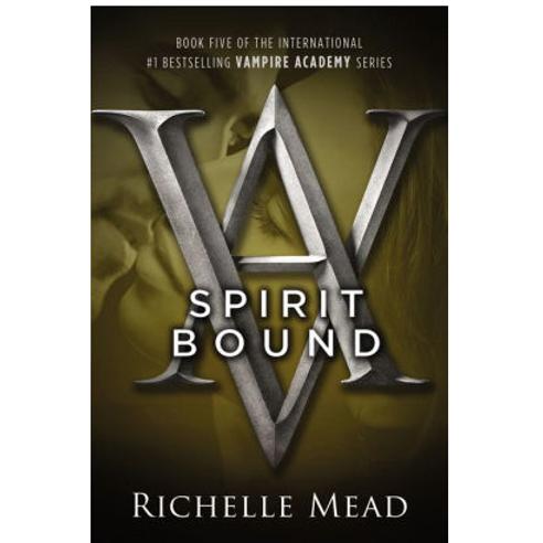 Spirit Bound by Richelle Mead (Vampire Academy Series #5)