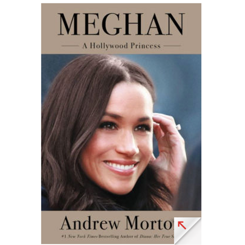 Meghan: A Hollywood Princess by Andrew Morton