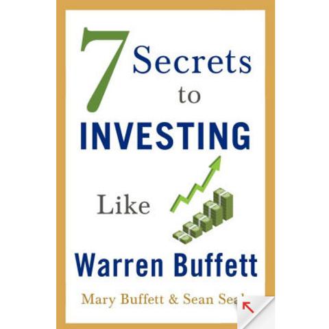 7 Secrets to Investing like Warren Buffett by Mary Buffett and Sean Seah