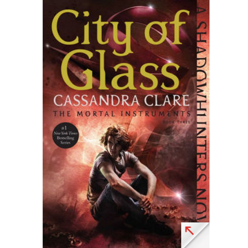 City of Glass by Cassandra Clare (Mortal Instruments #3)