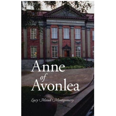 Anne of Avonlea by L.M. Montgomery (Anne of Green Gables Book#2)